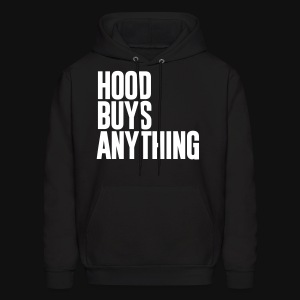 HOOD BUYS ANYTHING - Men's Hoodie