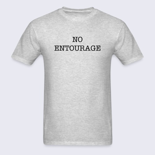 NO ENTOURAGE MENS TEE - Men's T-Shirt