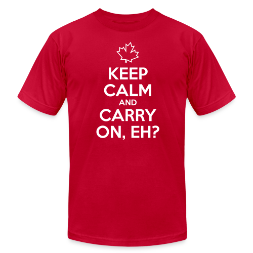 Keep Calm and Carry On, Eh - Men's  Jersey T-Shirt