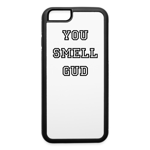 You Smell gud phone case iphone 6/6s - iPhone 6/6s Rubber Case