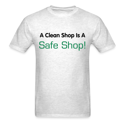 Clean Shop is a Safe Shop! - Men's T-Shirt