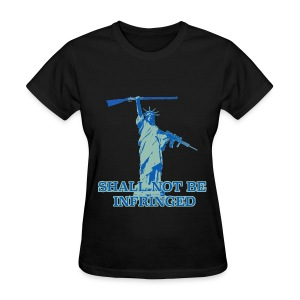 SHALL NOT BE INFRINGED 2 - Women's T-Shirt