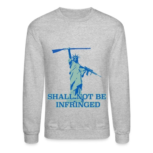 SHALL NOT BE INFRINGED 2 - Crewneck Sweatshirt