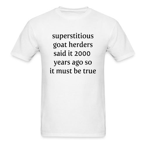 Goat Herders said it... - Men's T-Shirt