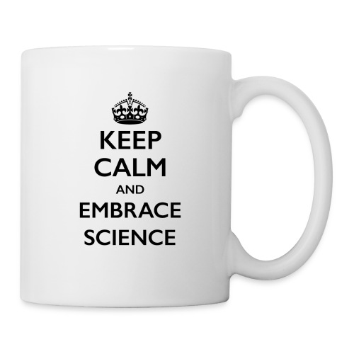 Keep Calm Embrace Science - Coffee/Tea Mug