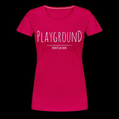 Premium T-Shirt Size: S - 3XL Playground - Women's Premium T-Shirt