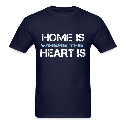 Home is where the heart is - Men's T-Shirt