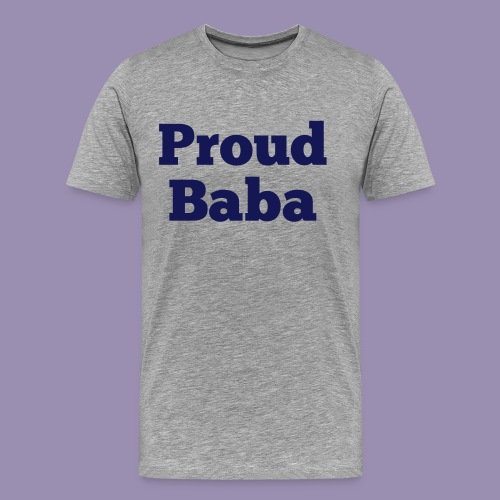 Proud Baba - Men's Premium T-Shirt