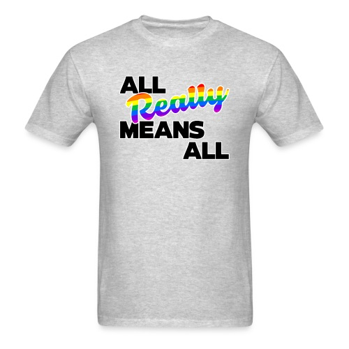 All Means All - Men's T-Shirt