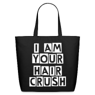 Bags & backpacks ~ Eco-Friendly Cotton Tote ~ I Am Your Hair Crush tote
