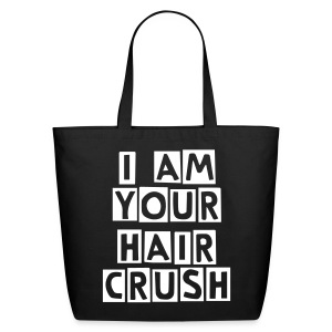 I Am Your Hair Crush tote - Eco-Friendly Cotton Tote
