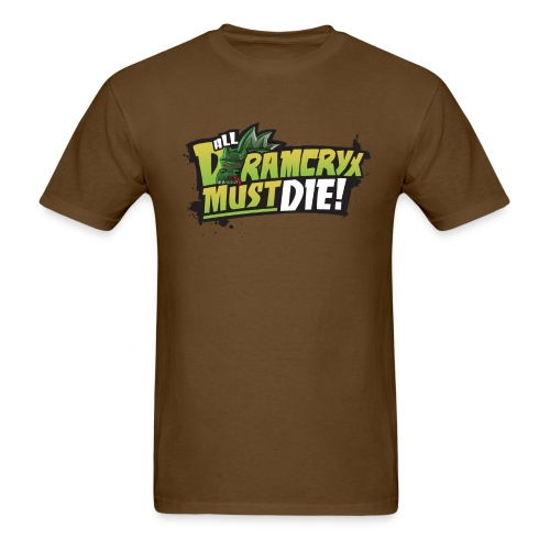 All Dramcryx Must Die! - Men's T-Shirt