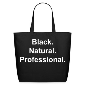Black.Natural.Professional. tote - Eco-Friendly Cotton Tote