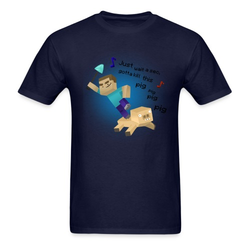 Kill That Pig - Men's T-Shirt