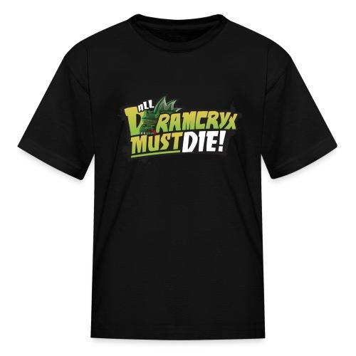 All Dramcryx Must Die! - Kids' T-Shirt