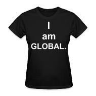 T-Shirts ~ Women's T-Shirt ~ I am Global (created for charity)