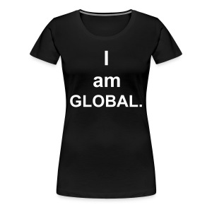 I am Global (created for charity) - Women's Premium T-Shirt