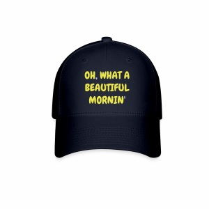 Oh What a Beautiful Mornin' Baseball Cap - Baseball Cap