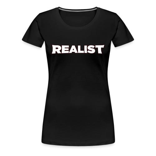 Realist Women's Premium T-Shirt - Women's Premium T-Shirt
