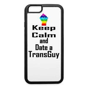 Keep Calm and Date a Transguy iPhone 6 / 6s Case! - iPhone 6/6s Rubber Case