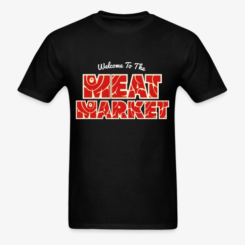 Welcome To The Meat Market T-shirt Black - Men's T-Shirt