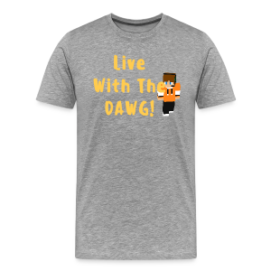 Mens | Popdawggames Live with the dawg Tee - Men's Premium T-Shirt