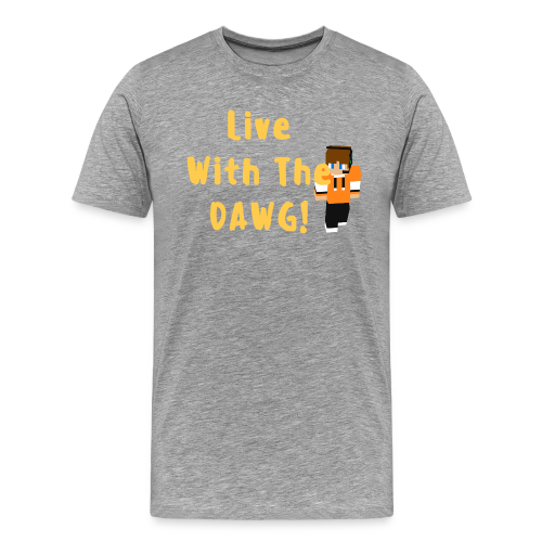 Mens   Popdawggames Live with the dawg Tee - Men's Premium T-Shirt