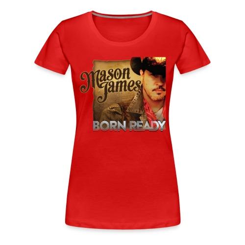 MJ Born Ready CD release Womans T - Women's Premium T-Shirt