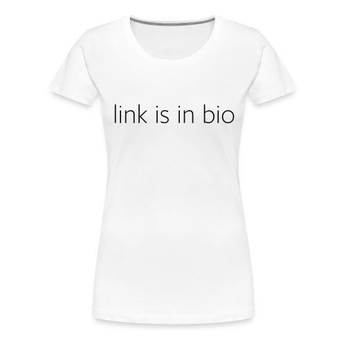 Link is in bio - Women's T-shirt in white - Women's Premium T-Shirt