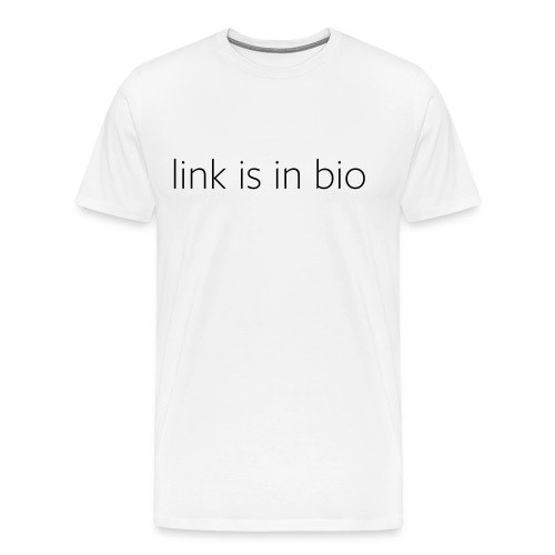 Link is in bio - Men's T-Shirt in white - Men's Premium T-Shirt