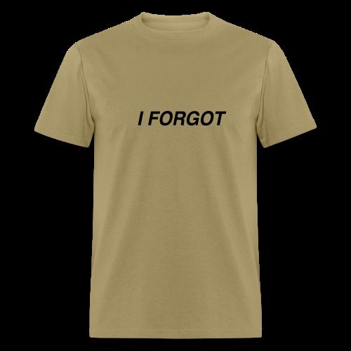 I Forgot Tee - Men's T-Shirt
