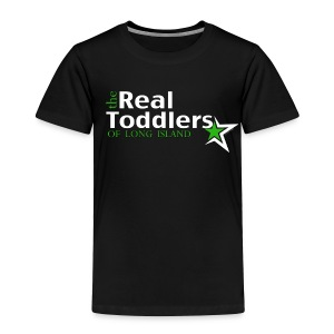 Real Toddlers of Long Island  - Toddler Premium T-Shirt