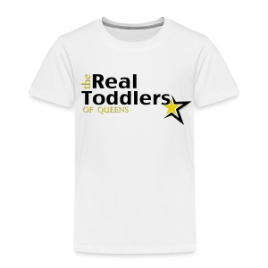 The Real Toddlers of Queens (Light Colored Tees) - Toddler Premium T-Shirt