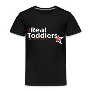 The Real Toddlers of New York (Dark Colored Tees for Toddler Sizes) - Toddler Premium T-Shirt