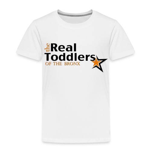 The Real Toddlers Of The Bronx (Light Colored Tees for Toddlers) - Toddler Premium T-Shirt