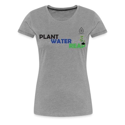 women's plant water reap - Women's Premium T-Shirt