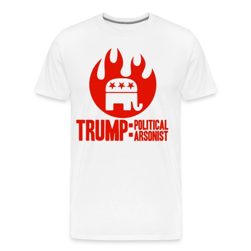 Trump Political Arsonist T-shirt - Men's Premium T-Shirt