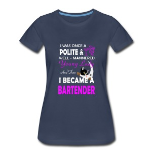 lady -I was once a polite well mannered young lady - Women's Premium T-Shirt