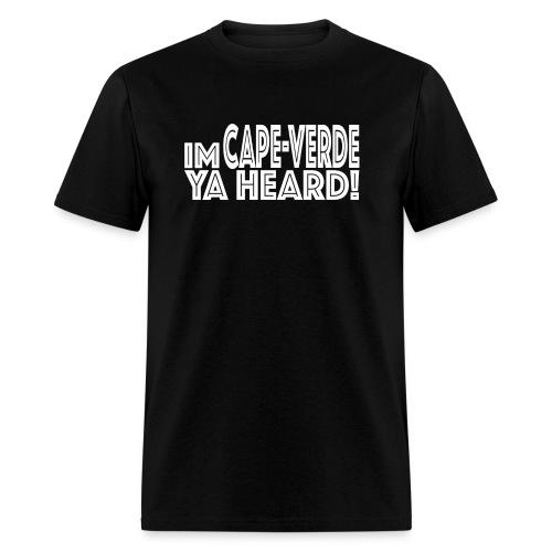 Im Cape Verde you heard - Men's T-Shirt