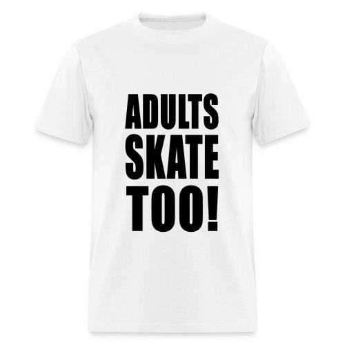 Adults Skate Too t-shirt, Men's - Men's T-Shirt