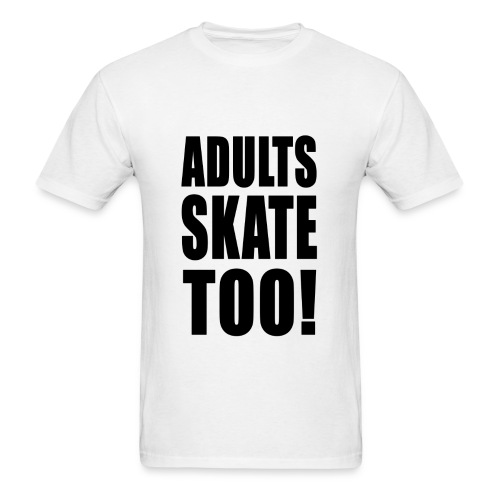 Adults Skate Too t-shirt, Men's - Men's T-Shirt
