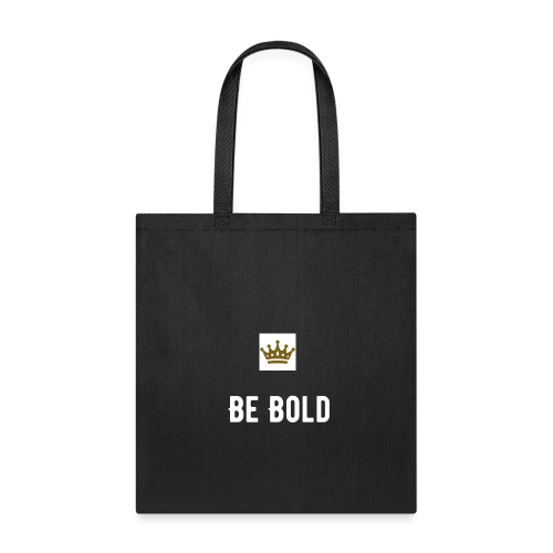 Be Bold Tote Bag - Tote Bag
