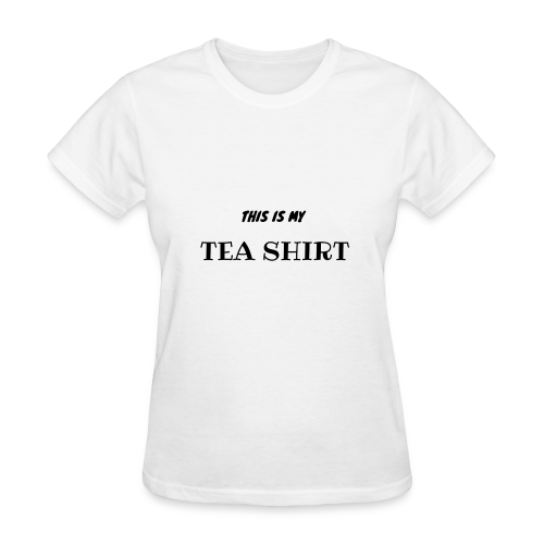 This is my TEA Shirt - Women's T-Shirt