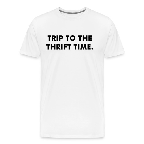 Trip to the thrift shirt - Men's Premium T-Shirt