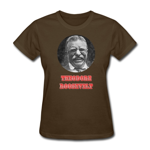 Theodore Roosevelt Fan Shirt - Womens T - Women's T-Shirt