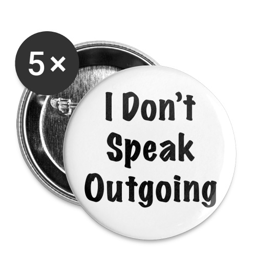 I don't speak outgoing - Small Buttons