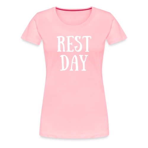 Rest Day - Women's Premium T-Shirt