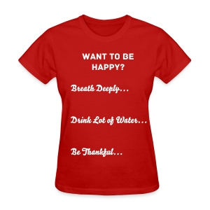 Want to be  Happy? - Women's T-Shirt - Women's T-Shirt