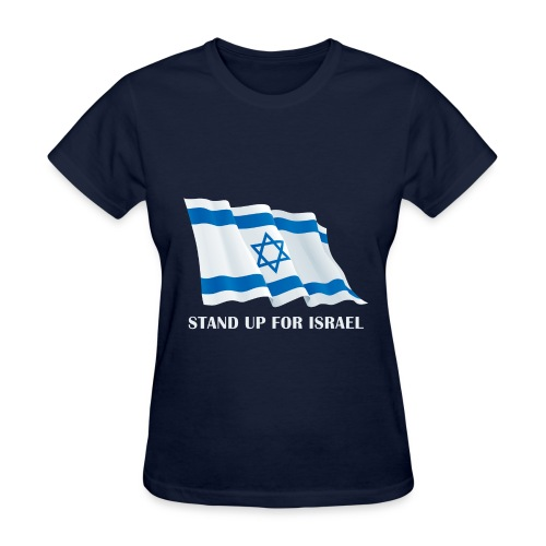 Stand Up For Israel Ladies' T-Shirt - Women's T-Shirt