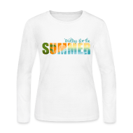Long Sleeve Shirts ~ Women's Long Sleeve Jersey T-Shirt ~ Waiting for the Summer